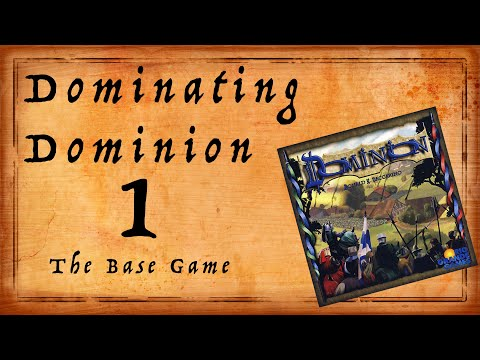 Dominating Dominion Episode 1: The Base Game