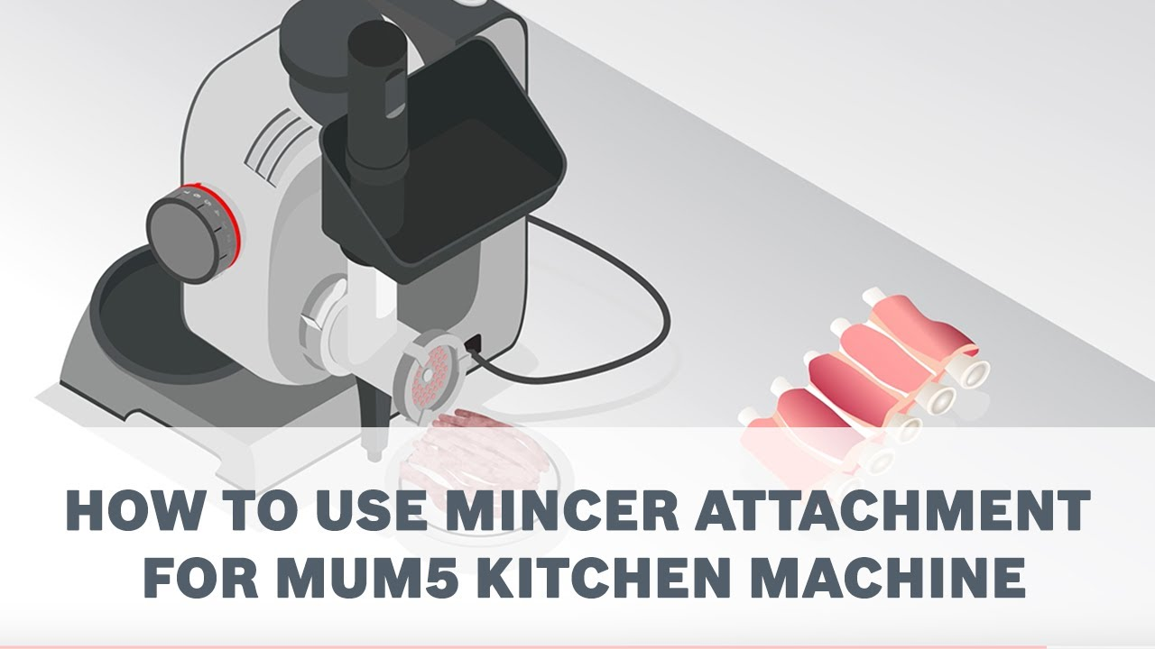 How To Use The Mincer Attachment Accessory For Your Bosch Mum5