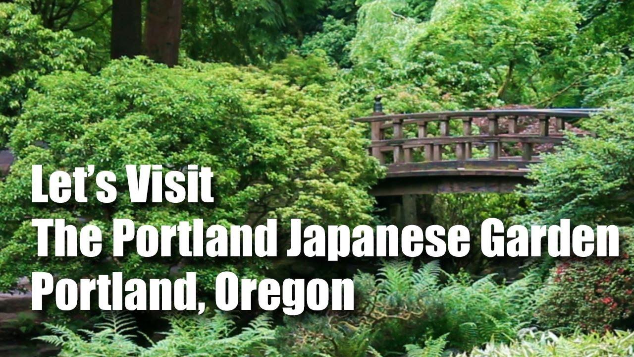 Let S Visit The Portland Japanese Garden Youtube