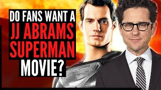 JJ ABRAMS SUPERMAN MOVIE WITH HENRY CAVILL? Do Fans Want This?
