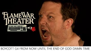 "Flame War Theater - ""G4 WTF!!!!!!!!!!!!!!!!!!!!"""