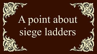 A point about siege ladders