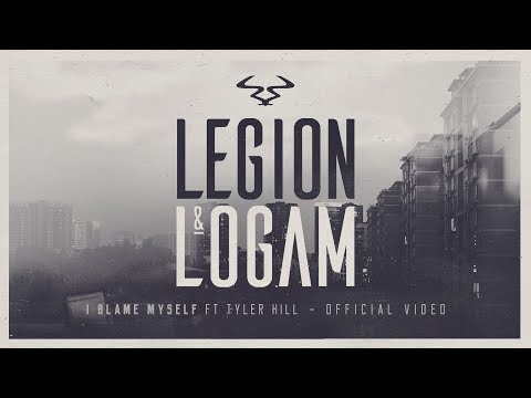 Legion & Logam -  'I Blame Myself' ft. Tyler Hill (Official Video)