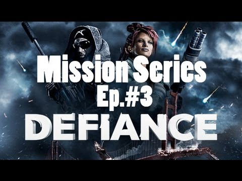 Download Defiance: Gameplay Mission Series - Ep.#3 [HD]