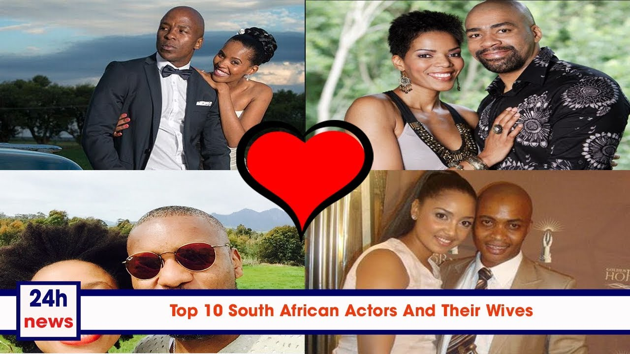 Top 10 South African Actors And Their Wives