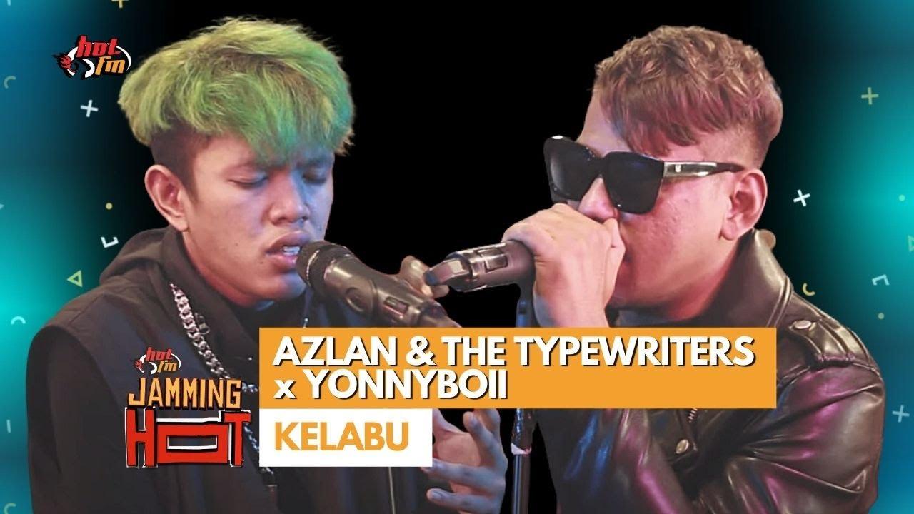 Download #JammingHot : Yonnyboii x Azlan & The Typewriters - Kelabu