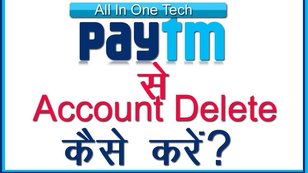 16 99 MB) Paytm delete account kese karen, how to delete