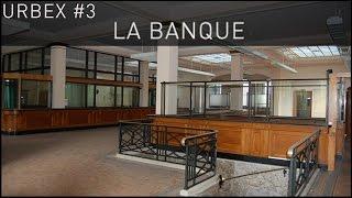 URBEX #3 - La Banque