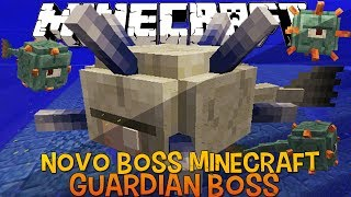 Guardian Boss - Novo Mob do Minecraft 1.8  -Snapshot 14W25A