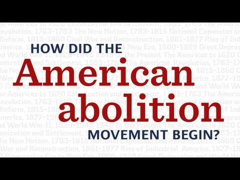 How did the American abolition movement begin?