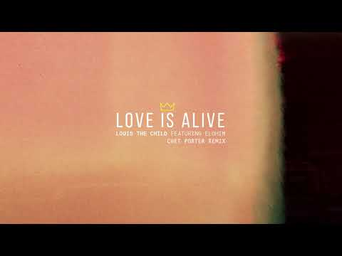 Louis The Child - Love Is Alive feat. Elohim (Chet Porter Remix) [Cover Art] [Ultra Music]