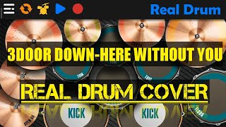 3 DOORS DOWN-HERE WITHOUT YOU || REAL DRUM - COVER