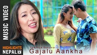 Gajalu Aankha - Sandhya Sunuwar Feat. Niranjali Lama & Sonam Pakhrin   New Nepali Song 2018