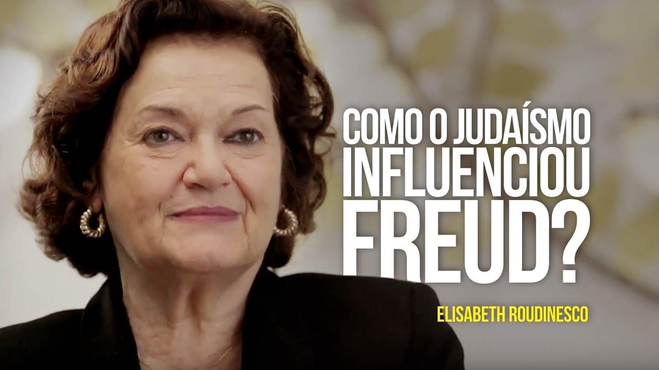 Elisabeth Roudinesco Como O Judaísmo Influenciou Freud Youtube