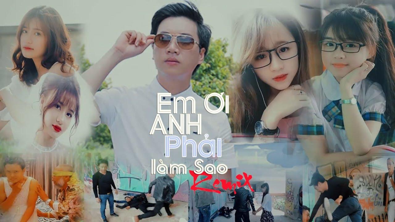 LK Nhạc Trẻ: Em Ơi Anh Phải Làm Sao Remix 1,2,3 – Dương Minh Tuấn, Võ Ê Vo, Soái Nhi