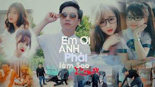 Em Ơi Anh Phải Làm Sao Remix 1,2,3 - Dương Minh Tuấn -Võ Ê Vo - Soái Nhi - Nhạc Phim Remix 2017