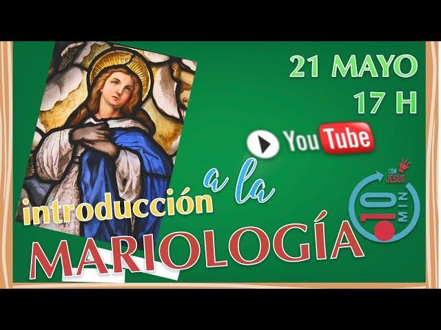 N33 Directo 10mcJ: Introducción a la Mariología