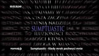 Sumptuastic - Kiedy mrok pochwyci mnie