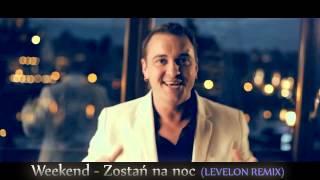Weekend - Zostań Na Noc [LEVELON REMIX] DISCO POLO 2014