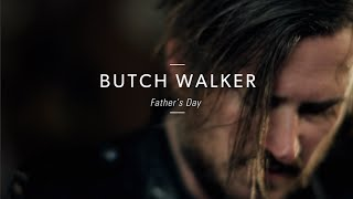 "Butch Walker ""Father"
