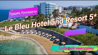 Отзыв об отеле Le Bleu Hotel and Resort 5 Турция Кушадасы