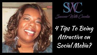 4 Tips To Being Attractive on Social Media?