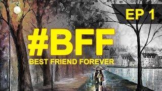 #BFF | Marathi Web series | EP1