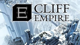 Cliff Empire - A Mountain out of a Molehill