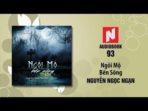 Nguyễn Ngọc Ngạn Truyện Ma   Ngôi Mộ Bên Sông (Audio Book 93)