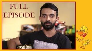 Ajinkya Rahane & Vikram Sathaye | Episode 2 | What The Duck