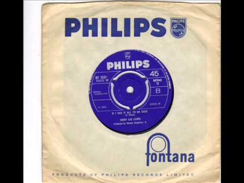 JERRY LEE LEWIS  - MEMPHIS BEAT -  IF I HAD IT ALL TO DO OVER -  PHILLIPS BF  1521