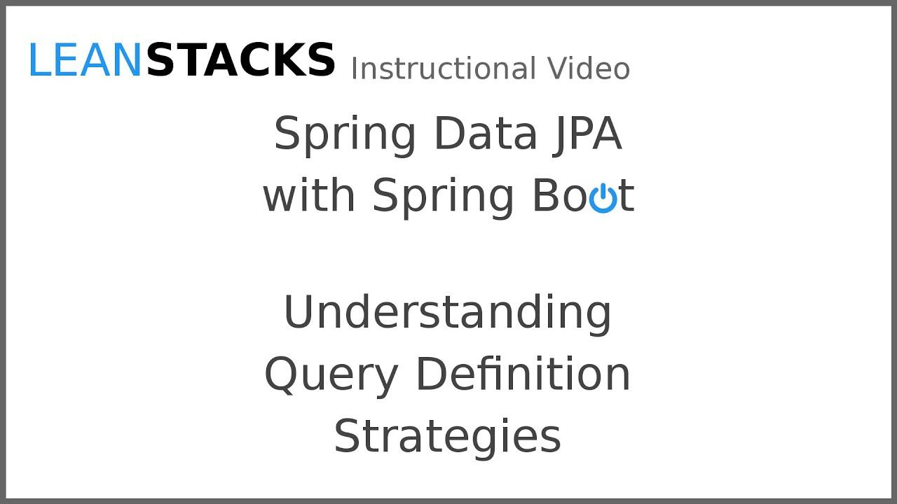 Exploring Spring Data JPA Query Definition Strategies