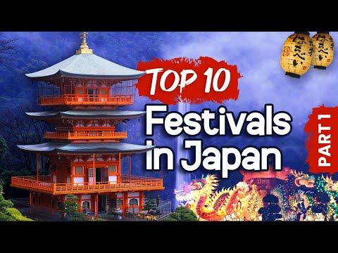 What Are The Top 10 Japan Festivals?  Part 1!