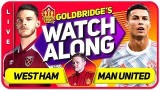 WEST HAM vs MANCHESTER UNITED LIVE GOLDBRIDGE Watchalong!