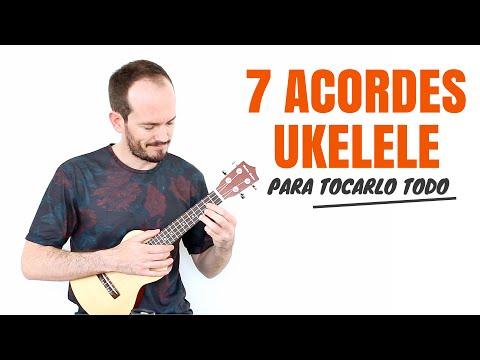 Los 7 Acordes para tocarlo todo en Ukelele