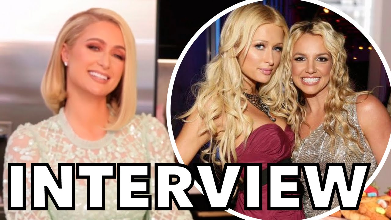 Paris Hilton Speaks Out About Britney Spears and FREE BRITNEY Movement | INTERVIEW