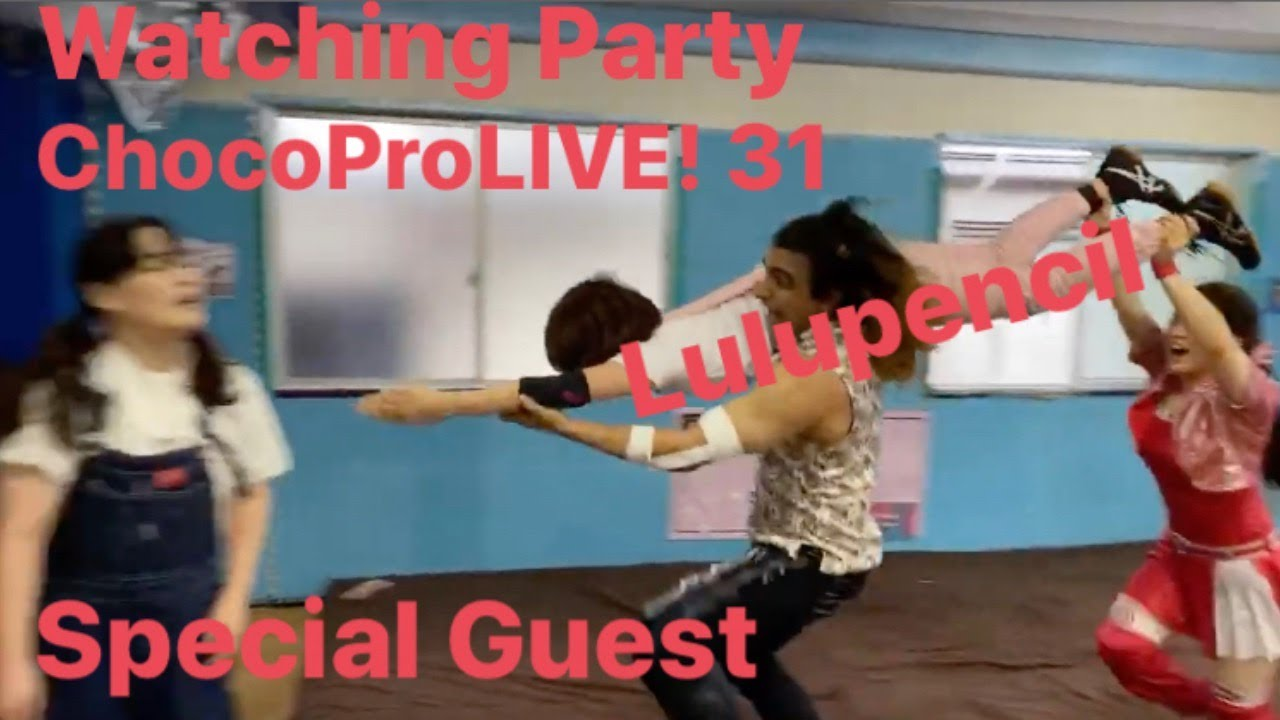 [WP] ChocoProLIVE! #31 Special Guest Lulupencil