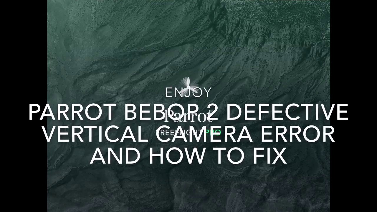 Vertical camera failure error | Parrot Pilots Drone Forum