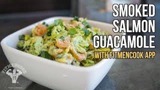 Smoked Salmon Guacamole Using Fitmencook App / Guacamole De Salmón