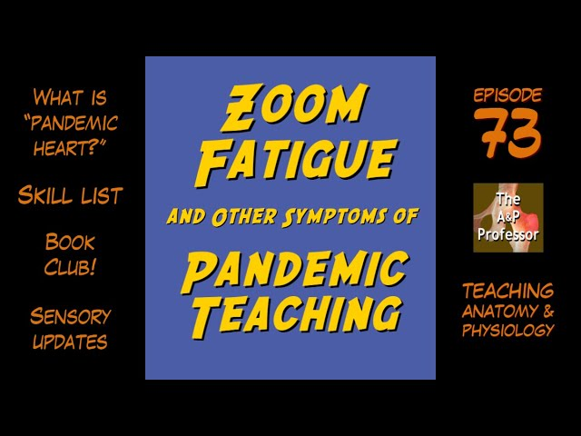 Zoom Fatigue and Other Symptoms of Pandemic Teaching | TAPP 73