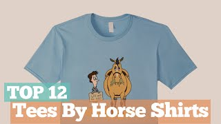Top 12 Tees By Horse Shirts // Graphic T-Shirts Best Sellers