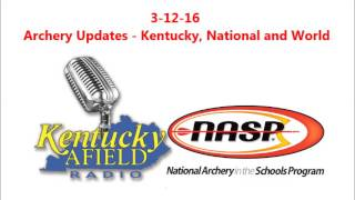 3 12 16 nasp archery updates for kentucky usa and world