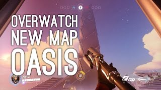 Overwatch New Map Oasis Gameplay: Let's Play Overwatch Oasis Map