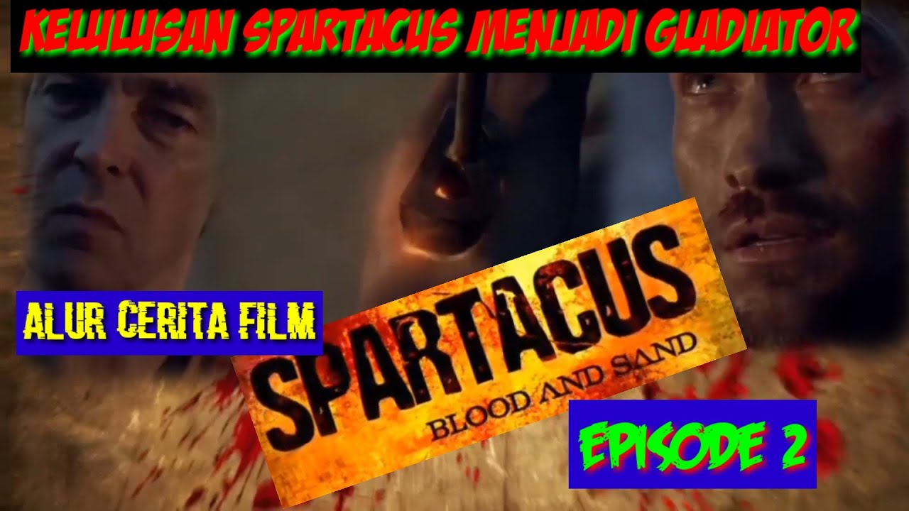 Download Spartacus Blood and Sand Episode 2 2010 Rangkuman Cerita Film Do'a Chanel