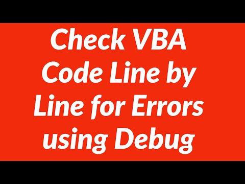 Check VBA Code Line by Line for errors using Debug