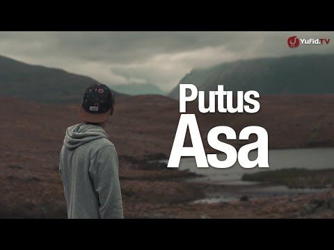 Ceramah Singkat: Putus Asa - Ustadz Ahmad Zainuddin, Lc.