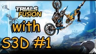 Trials Fusion with S3D #1