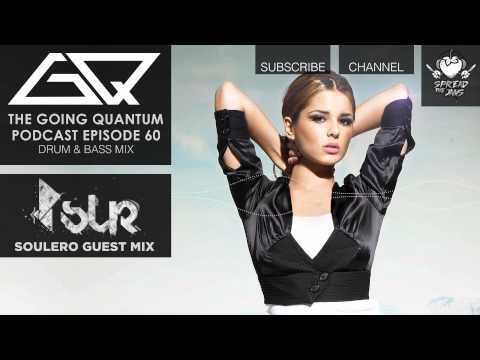 GQ Podcast - Drum and Bass Mix & Soulero Guest Mix [Ep.60]