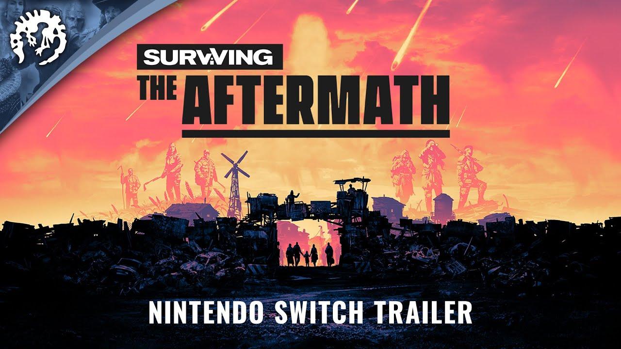 Surviving the Aftermath - Nintendo Switch Announcement Trailer