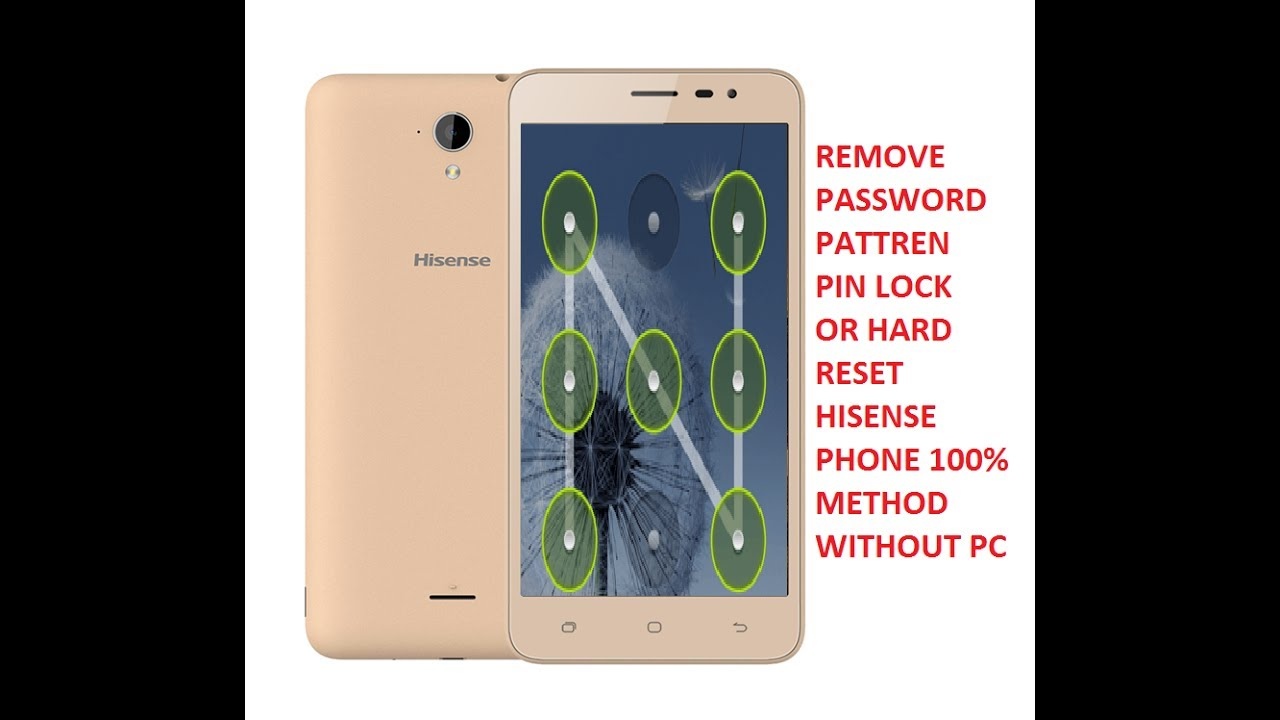 REMOVE PASSWORD PIN OR PATTERN HARD REST OF HISENSE PHONE F20
